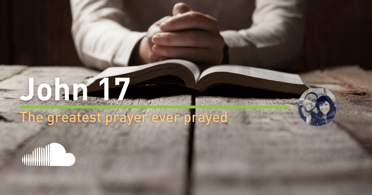 Audio Preach - John 17 - The greatest Prayer ever prayed - Greig Garratt