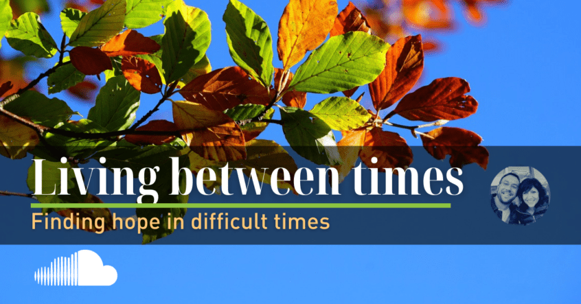 Living between Times - finding hope in difficult times by Greig Garratt