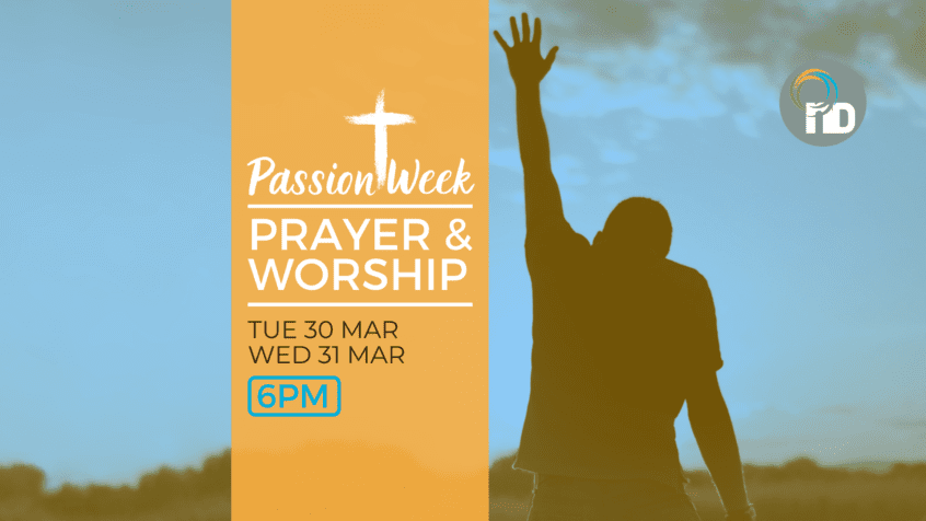 Passion Week Prayer and Worship at newDAY Church Edenvale