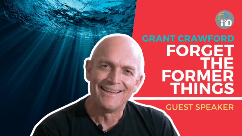 Forget the Former Things - Grant Crawford _ newDAY Church Edenvale