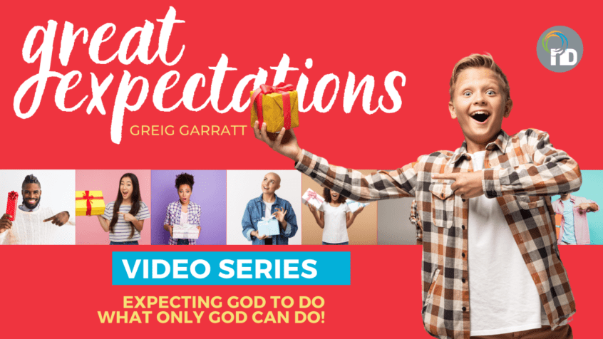 Expecting Great Things from God - Great Expectations - Greig Garratt - newDAY Church Edenvale