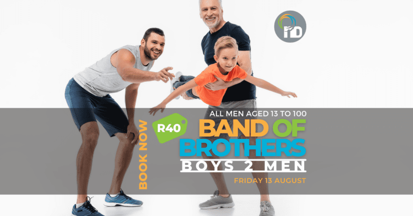 Boys to Men - male bonding activities - Band of Brothers at newDAY Church Edenvale