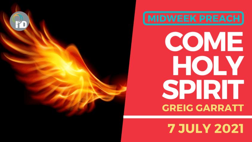 Come Holy Spirit - Midweek Preach
